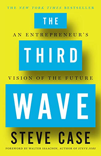 The Third Wave: An Entrepreneur's Vision of the Future: Case, Steve