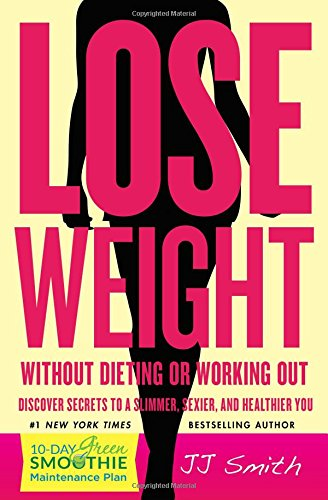 Lose Weight Without Dieting or Working Out!: Jj Smith; REV Fr J J Smith