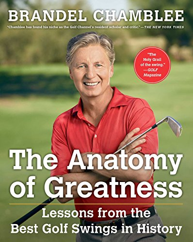 9781501133015: The Anatomy of Greatness: Lessons from the Best Golf Swings in History
