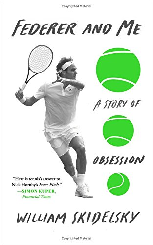9781501133930: Federer and Me: A Story of Obsession