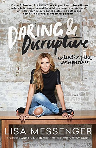 Daring Disruptive: Unleashing the Entrepreneur (Paperback)