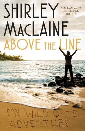 9781501136412: Above the Line: My Wild Oats Adventure