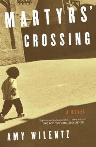 Martyrs' Crossing: Amy Wilentz