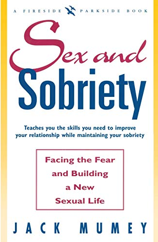 9781501136986: Sex And Sobriety: FACING THE FEAR AND BUILDING A NEW SEXUAL LIFE (Fireside Parkside Books)