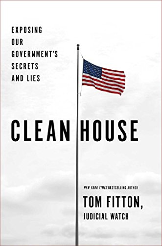 9781501137044: Clean House: Exposing Our Government's Secrets and Lies
