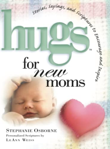 9781501139413: Hugs for New Moms: Stories, Sayings, and Scriptures to Encourage and Inspire (Hugs Series)
