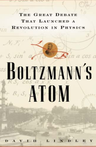 9781501142444: Boltzmanns Atom: The Great Debate That Launched A Revolution In Physics