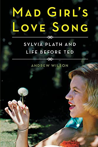 9781501142710: Mad Girl's Love Song: Sylvia Plath and Life Before Ted