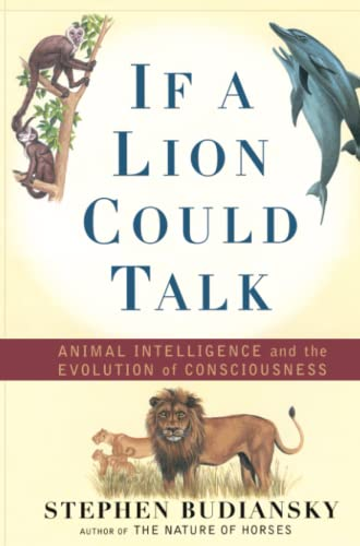 9781501142741: If a Lion Could Talk: Animal Intelligence and the Evolution of Consciousness