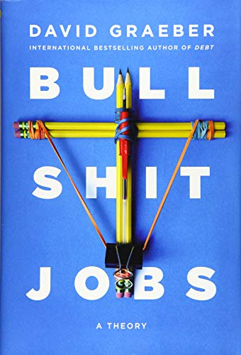 9781501143311: Bullshit Jobs: A Theory