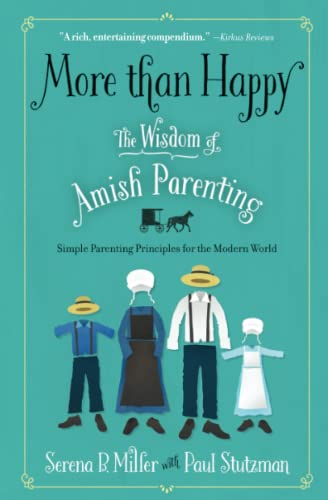 9781501143601: More than Happy: The Wisdom of Amish Parenting