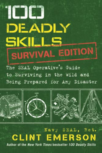 9781501143908: 100 Deadly Skills: The Seal Operative's Guide to Surviving in the Wild and Being Prepared for Any Disaster: Survival Edition: Survival Edition: The ... the Wild and Being Prepared for Any Disaster