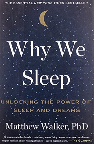 Stock image for Why We Sleep: Unlocking the Power of Sleep and Dreams for sale by SecondSale