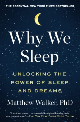 Stock image for Why We Sleep: Unlocking the Power of Sleep and Dreams for sale by Half Price Books Inc.