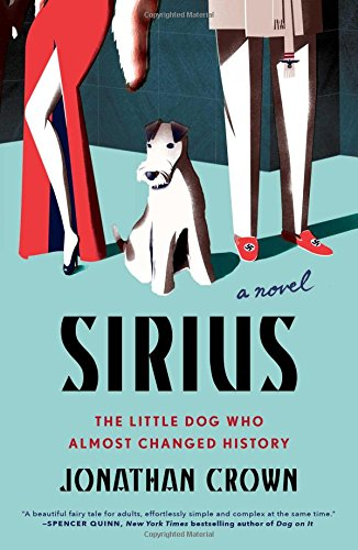 9781501144998: Sirius: A Novel About the Little Dog Who Almost Changed History