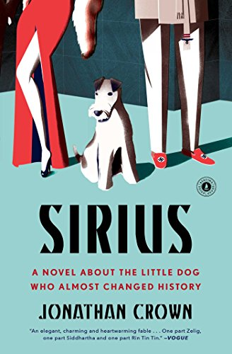 9781501145001: Sirius: A Novel About the Little Dog Who Almost Changed History