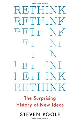 9781501145605: Rethink: The Surprising History of New Ideas
