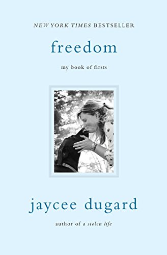 Freedom: My Book of Firsts: Dugard, Jaycee