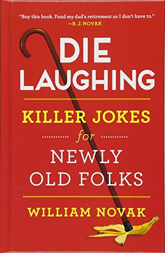 9781501150791: Die Laughing: Killer Jokes for Newly Old Folks