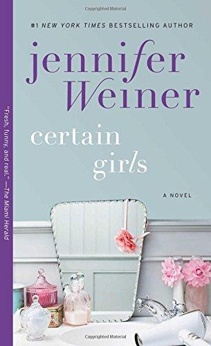 Certain Girls: A Novel: Weiner, Jennifer