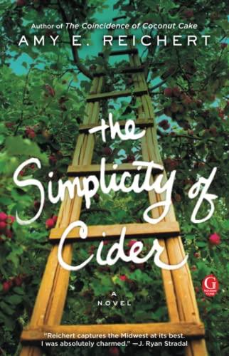 The Simplicity of Cider: A Novel: Amy E. Reichert