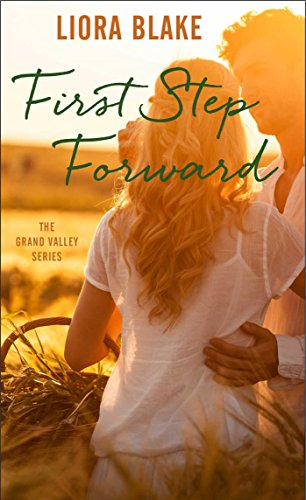 First Step Forward (The Grand Valley Series): Liora Blake