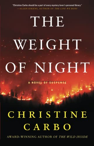 The Weight of Night: A Novel of Suspense (Glacier Mystery Series): Christine Carbo