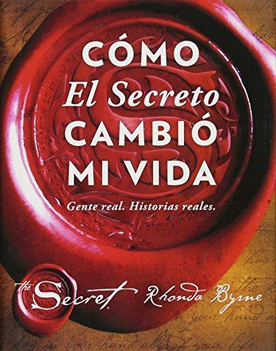 9781501157035: Cómo El Secreto Cambió Mi Vida (How the Secret Changed My Life Spanish Edition): Gente Real. Historias Reales (Atria Español)