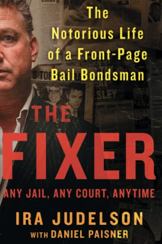 9781501157561: The Fixer: The Notorious Life of a Front-Page Bail Bondsman
