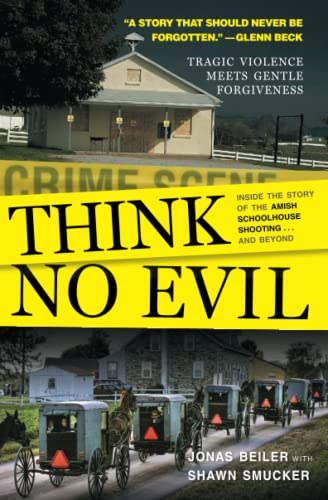 9781501159077: Think No Evil: Inside the Story of the Amish Schoolhouse Shooting...and Beyond