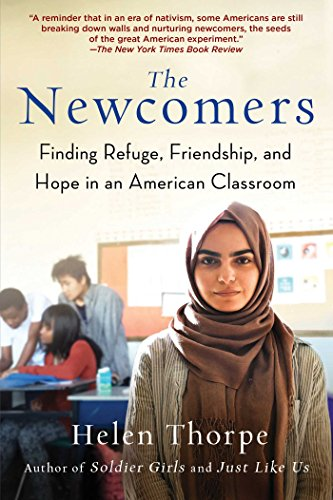 9781501159091: The Newcomers: Finding Refuge, Friendship, and Hope in an American Classroom