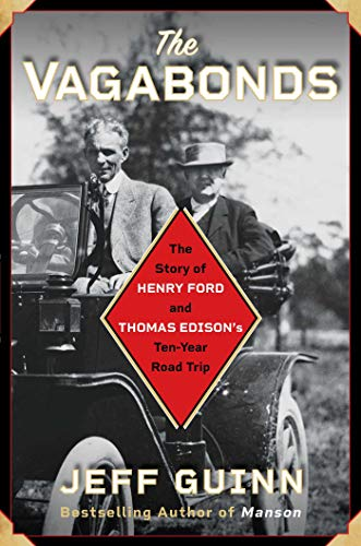 9781501159305: The Vagabonds: The Story of Henry Ford and Thomas Edison's Ten-Year Road Trip
