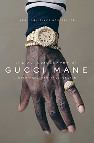 "The Autobiography of Gucci Mane 9781501165320 NEW YORK TIMES BESTSELLER ""As wild, unpredictable, and fascinating as the man himself. "" —Complex ""A cautionary tale that ends in triump"