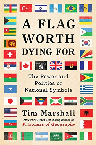 9781501176647 A Flag Worth Dying For The Power And Politics Of