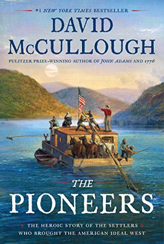 9781501168680: The Pioneers: The Heroic Story of the Settlers Who Brought the American Ideal West
