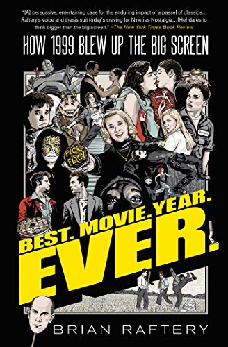 9781501175398: Best. Movie. Year. Ever.: How 1999 Blew Up the Big Screen