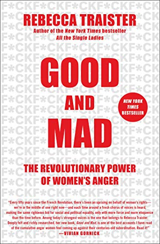 9781501181795: Good and Mad: The Revolutionary Power of Women's Anger