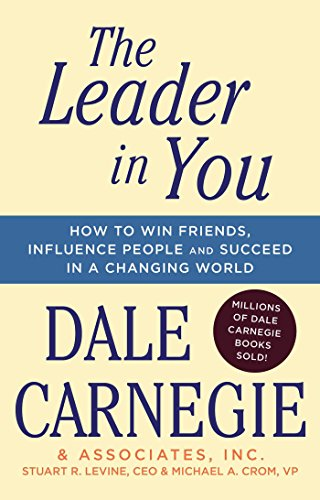 9781501181962: The Leader in You: How to Win Friends, Influence People & Succeed in a Changing World