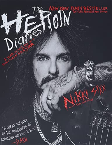 9781501187544: The Heroin Diaries: Ten Year Anniversary Edition: A Year in the Life of a Shattered Rock Star