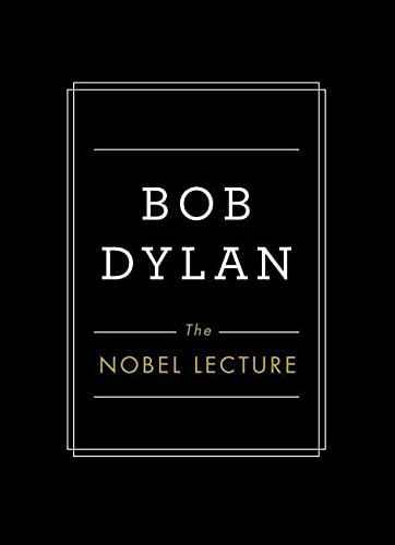 The Nobel Lecture: Bob Dylan