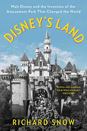 9781501190803: Disney's Land: Walt Disney and the Invention of the Amusement Park That Changed the World