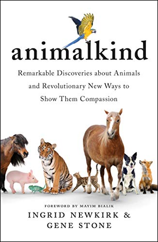 9781501198540: Animalkind: Remarkable Discoveries About Animals and Revolutionary New Ways to Show Them Compassion