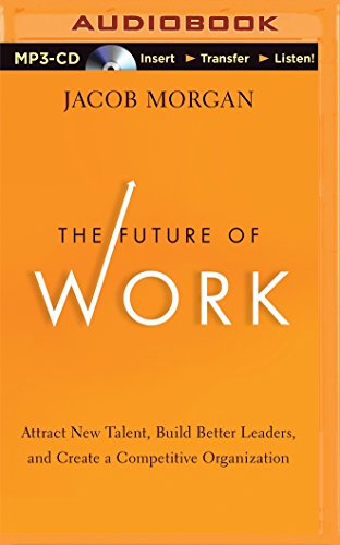 9781501200649: The Future of Work: Attract New Talent, Build Better Leaders, and Create a Competitive Organization