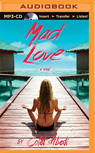 Mad Love: Colet Abedi