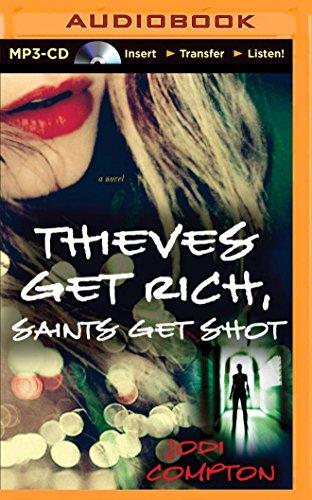 Thieves Get Rich, Saints Get Shot: Jodi Compton