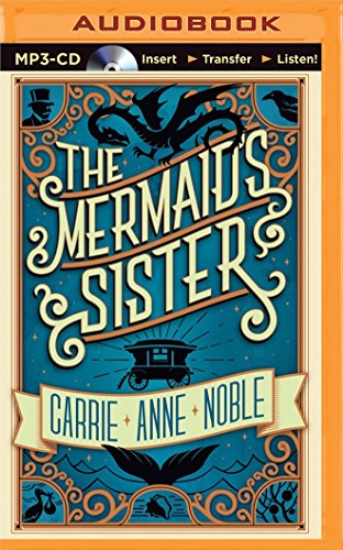 The Mermaid's Sister: Noble, Carrie Anne