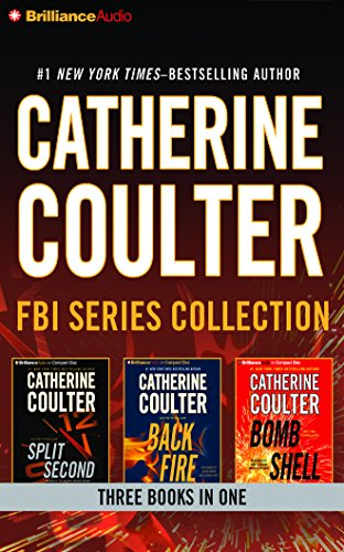 Catherine Coulter - FBI Series Collection: Split Second, Backfire, Bombshell: Coulter, Catherine