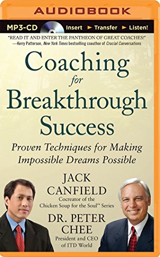 Coaching for Breakthrough Success: Proven Techniques for Making Impossible Dreams Possible: ...