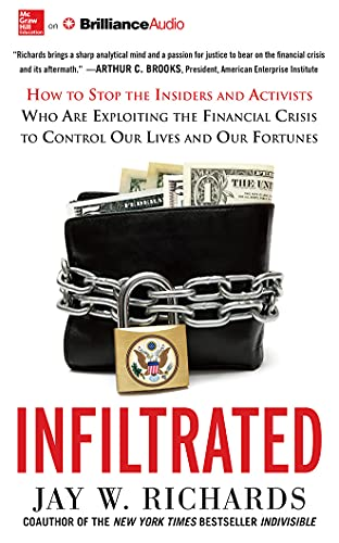 Infiltrated: How to Stop the Insiders and Activists Who Are Exploiting the Financial Crisis to ...