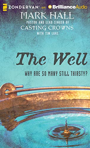 9781501213113: The Well: Why Are So Many Still Thirsty?